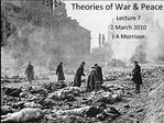 Theories of War  Peace