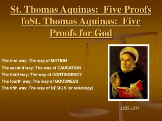 St. Thomas Aquinas:  Five Proofs foSt. Thomas Aquinas:  Five Proofs for God