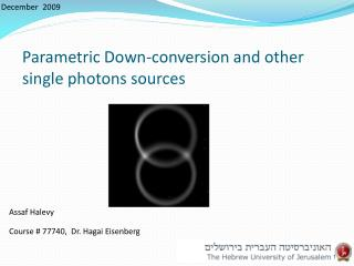 Parametric Down-conversion and other single photons sources