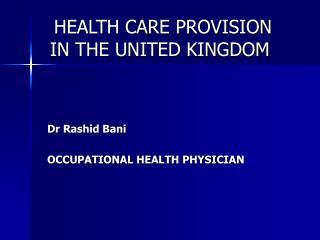 HEALTH CARE PROVISION     IN THE UNITED KINGDOM
