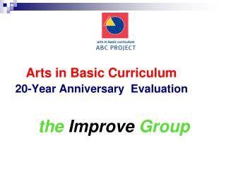Arts in Basic Curriculum   20-Year Anniversary  Evaluation