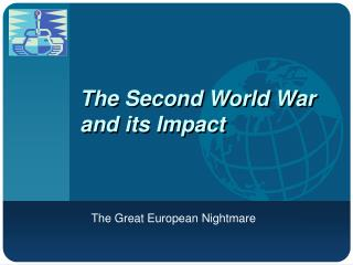 The Second World War and its Impact