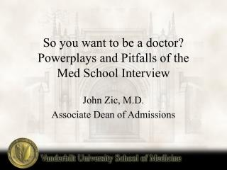So you want to be a doctor Powerplays and Pitfalls of the  Med School Interview
