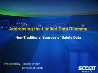Addressing the Limited Data Dilemma  Non-Traditional Sources of Safety Data
