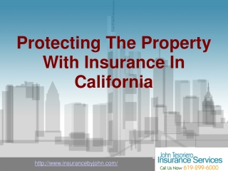 Protecting The Property With Insurance In California