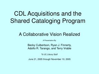 CDL Acquisitions and the Shared Cataloging Program