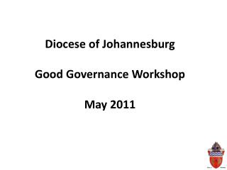 Diocese of Johannesburg  Good Governance Workshop  May 2011
