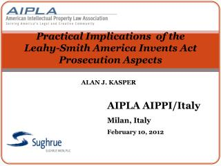 Practical Implications  of the  Leahy-Smith America Invents Act Prosecution Aspects