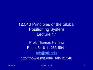 12.540 Principles of the Global Positioning System Lecture 17