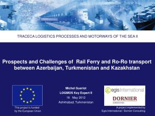 Prospects and Challenges of  Rail Ferry and Ro-Ro transport  between Azerbaijan, Turkmenistan and Kazakhstan