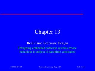 Real-Time Software Design Designing embedded software systems whose behaviour is subject to hard time constraints