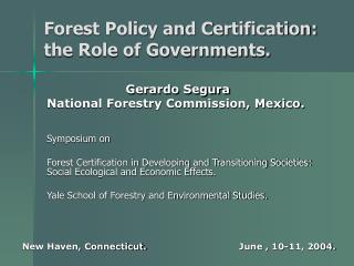 Forest Policy and Certification: the Role of Governments.
