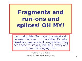 Fragments and run-ons and splices OH MY