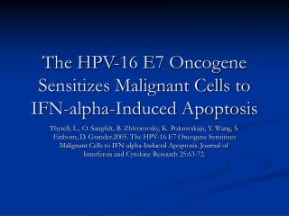 The HPV-16 E7 Oncogene Sensitizes Malignant Cells to IFN-alpha-Induced Apoptosis