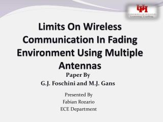 Limits On Wireless Communication In Fading Environment Using Multiple Antennas