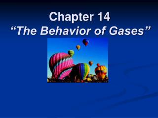 Chapter 14  The Behavior of Gases