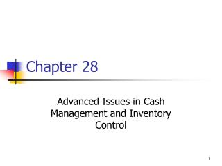 Advanced Issues in Cash Management and Inventory Control