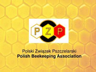Polski Zwiazek Pszczelarski Polish Beekeeping Association