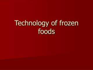 Technology of frozen foods