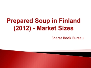 Prepared Soup in Finland (2012) - Market Sizes