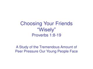 Choosing Your Friends   Wisely  Proverbs 1:8-19