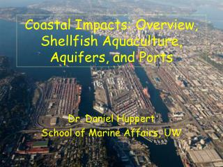 Coastal Impacts: Overview, Shellfish Aquaculture, Aquifers, and Ports