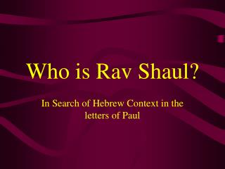 Who is Rav Shaul