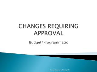 CHANGES REQUIRING APPROVAL
