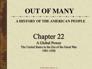 Chapter 22 A Global Power The United States in the Era of the Great War 1901-1920