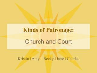 Kinds of Patronage: