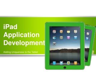 iPad Application Development – Adding Uniqueness to the Tabl