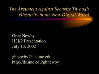 The Argument Against Security Through Obscurity in the Non-Digital World