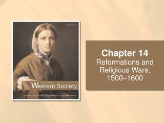 Reformations and Religious Wars, 1500 1600