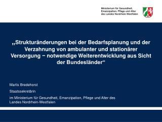 Struktur nderungen bei der Bedarfsplanung und der Verzahnung von ambulanter und station rer Versorgung - notwendige Wei
