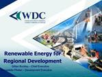 Renewable Energy for  Regional Development Gillian Buckley   Chief Executive          Bernadette Phelan   Development Ex