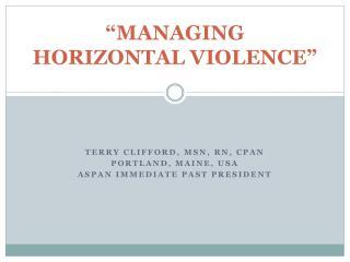 MANAGING HORIZONTAL VIOLENCE