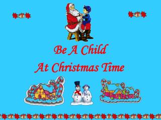 Be A Child  At Christmas Time