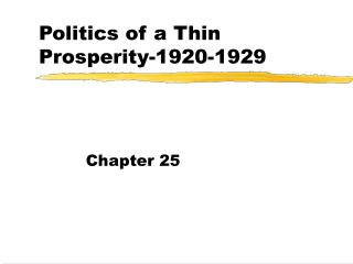 Politics of a Thin Prosperity-1920-1929
