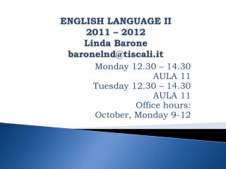 ENGLISH LANGUAGE II 2011   2012 Linda Barone baronelndtiscali.it