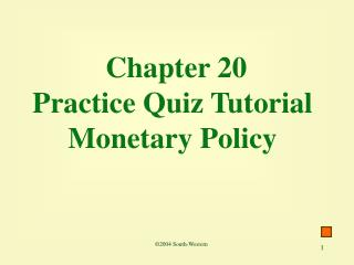 Chapter 20 Practice Quiz Tutorial Monetary Policy