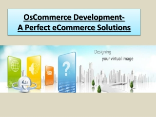 OsCommerce Development-A Perfect eCommerce Solutions
