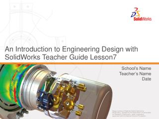 An Introduction to Engineering Design with SolidWorks Teacher Guide Lesson7