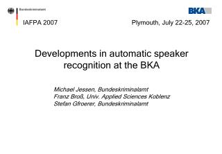 Developments in automatic speaker recognition at the BKA