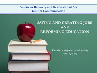 SAVING AND CREATING JOBS  AND  REFORMING EDUCATION