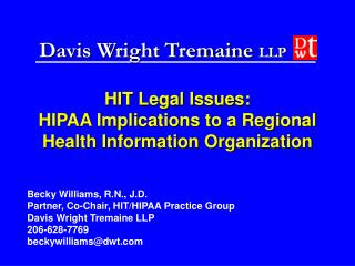 HIT Legal Issues: HIPAA Implications to a Regional  Health Information Organization