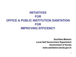 INITIATIVES FOR  OFFICE  PUBLIC INSTITUTION SANITATION FOR IMPROVING EFFICENCY   Suchitwa Mission Local Self Government
