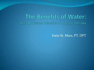 The Benefits of Water: Seen  Unseen Benefits of Aquatic Therapy