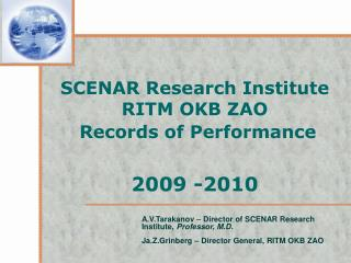 SCENAR Research Institute RITM OKB ZAO  Records of Performance   2009 -2010