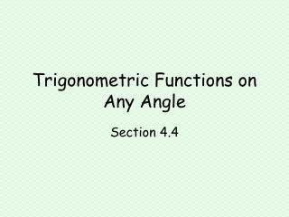 Trigonometric Functions on Any Angle