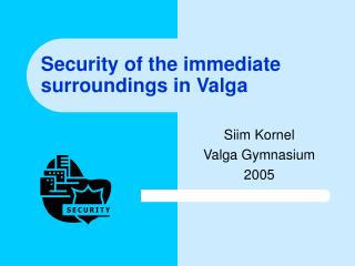 Security of the immediate surroundings in Valga
